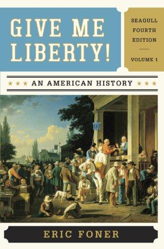 Give Me Liberty : An American History, Vol. 1
