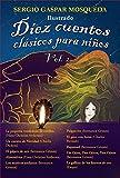 Diez cuentos clásicos para niños. Vol. 2: La pequeña vendedora de cerillos, Pulgarcito, El gato con botas, Rapunzel y otros (Cuentos de Hadas y Otros Seres Fantásticos)