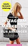 Instagram Marketing für Anfänger. Schritt-für-Schritt Anleitung von Influencerin theblondestories. Echte Follower, Markenaufbau, Kunden gewinnen, Erfolgreich mit Influencern werben, Geld verdienen. (Kindle Ausgabe)
