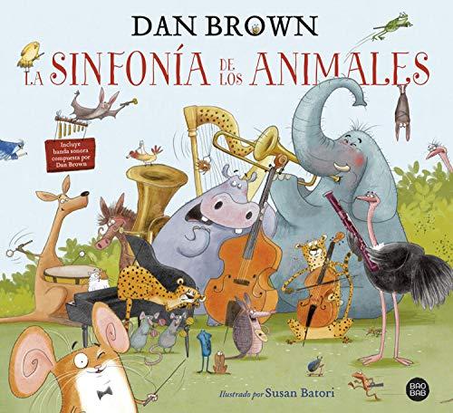 La sinfonía de los animales: El primer libro infantil de Dan Brown