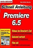 Adobe Premiere 6.5 Schnellanleitung. Videos im Director s Cut. Gekonnt vertont. Film ab.