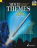 Movie Themes for Flute: 12 unvergessliche Melodien aus den größten Filmen aller Zeiten. Flöte....
