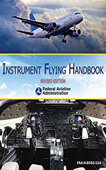 Instrument Flying Handbook: Revised Edition by [Federal Aviation Administration]