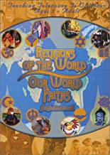 Religions Of The World/Our World Faiths Animated