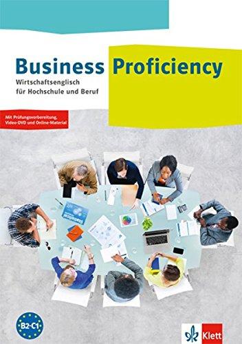 Business Proficiency: Wirtschaftsenglisch für Hochschule und Beruf. Student's Book mit Prüfungsvorbereitung, Video-DVD und Online-Material