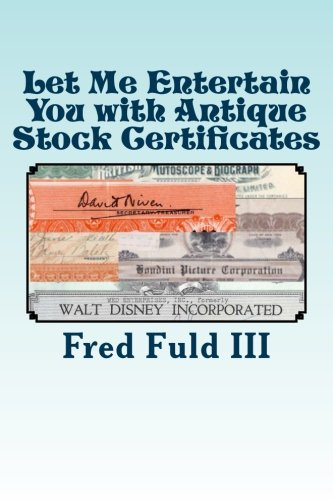 Let Me Entertain You with Antique Stock Certificates: The History of the Entertainment Industry through Old Stocks and Bonds