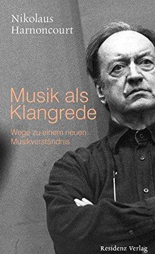 Musik als Klangrede: Wege zu einem neuen Musikverständnis