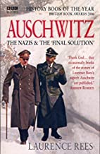 Auschwitz : The Nazis & The 'Final Solution' by Laurence Rees (2005-09-01)