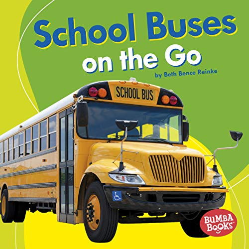 School Buses on the Go (Bumba Books ® — Machines That Go) (English Edition)