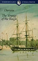 Voyage of the Beagle: Journal of Researches into the Natural History and Geology of the Countries Visited During the Voyage of H.M.S. Beagle Round the World, Under the (Classics of World Literature)