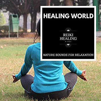 Healing World - Nature Sounds For Relaxation