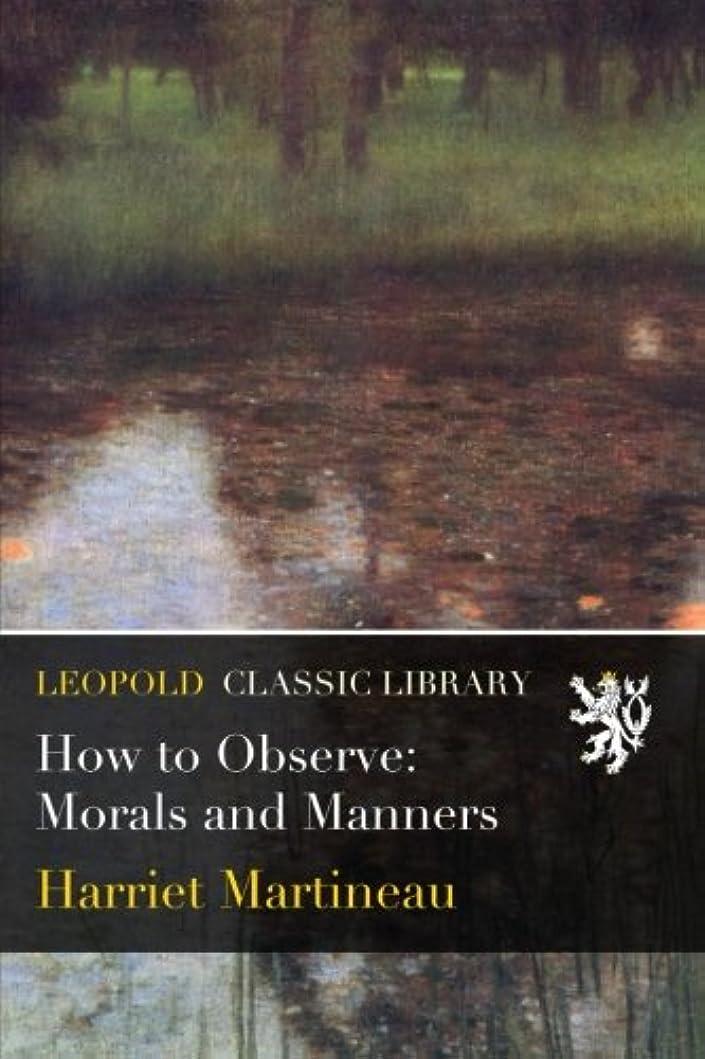 置くためにパック異形燃やすHow to Observe: Morals and Manners