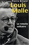 Louis Malle - Le rebelle solitaire