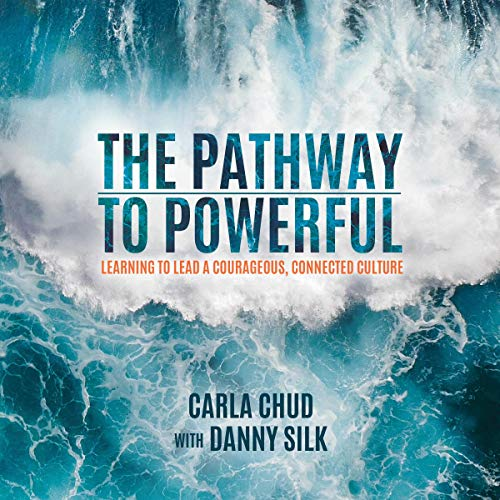 The Pathway to Powerful: Learning to Lead a Courageous, Connected Culture audiobook cover art