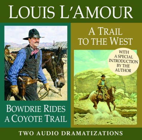 Bowdrie Rides a Coyote Trail/ A Trail To the West (Louis L'Amour)