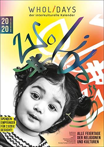 wholidays - der interkulturelle Kalender 2020 - Wandkalender 42 x 60 cm (Alle Feste der Religionen & Kulturen: christlich, orthodox, Buddhismus, Hinduismus, Islam, Judentum, weltliche Feiertage)