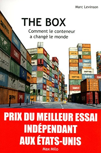 THE BOX Comment le conteneur a changé le monde