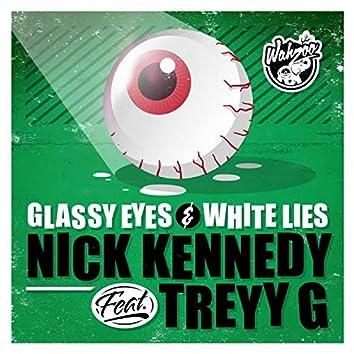 Glassy Eyes & White Lies