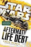 Life Debt (B&N Exclusive Edition) (Star Wars Aftermath Trilogy #2)