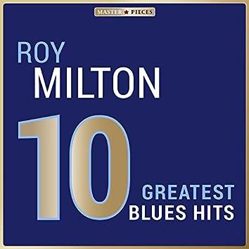 Masterpieces Presents Roy Milton: 10 Greatest Blues Hits
