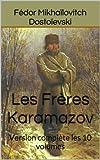 Les Frères Karamazov - Version complète les 10 volumes - Format Kindle - 1,46 €