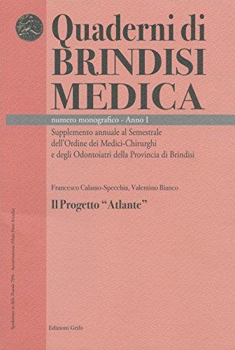 Il progetto «Atlante» (Quaderni di Brindisi Medica)