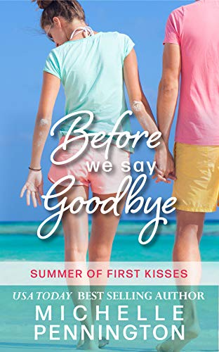 Before We Say Goodbye (Summer of First Kisses Book 1)