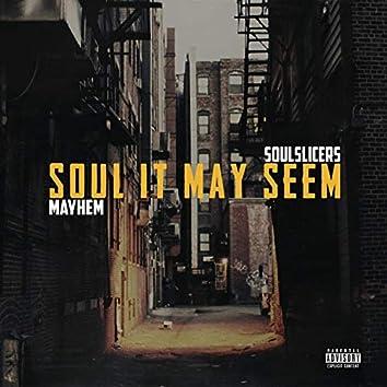 Soul It May Seem