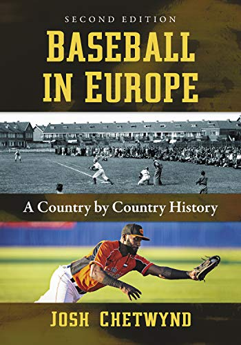 Baseball in Europe: A Country by Country History, 2d ed. (English Edition)