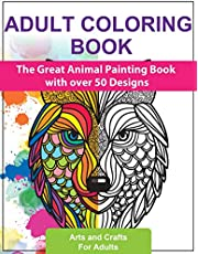 Adult Coloring Books: The Great Animal Painting Book with over 50 Designs - Stress Relief and Relaxation - English Edition