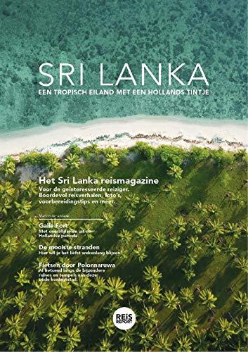 Sri Lanka reisgids magazine: Sri Lanka bezienswaardigheden, achtergrondartikelen, reisverhalen en handige tips. (REiSREPORT reisgids magazines)