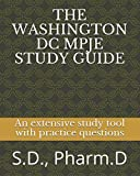 THE WASHINGTON DC MPJE STUDY GUIDE: An extensive study tool with practice questions to help pass the MPJE exam