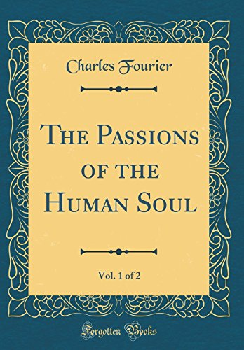 The Passions of the Human Soul, Vol. 1 of 2 (Classic Reprint)
