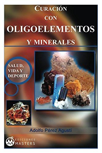 Curacion con Oligoelementos y Minerales (Spanish Edition)