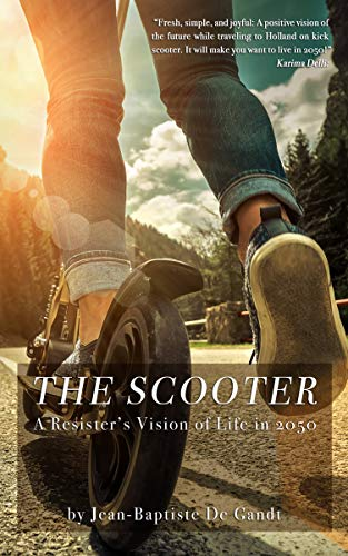 The Scooter: A Resister's Vision of Life in 2050 (English Edition)