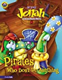 Jonah and the Pirates Who (Usually) Don't Do Anything