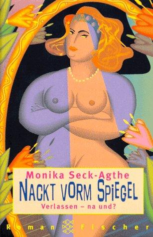 Nackt vorm Spiegel: Roman