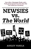 Newsies vs. the World: How a War, a Newspaper Rivalry, and a Trolley Strike Sparked the Child Labor Riot That Ended Up on Broadway