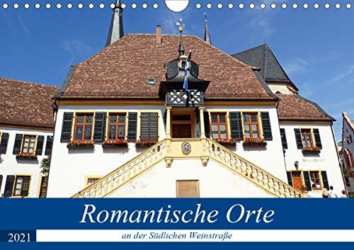 Romantische Orte an der Südlichen Weinstraße (Wandkalender 2021 DIN A4 quer)