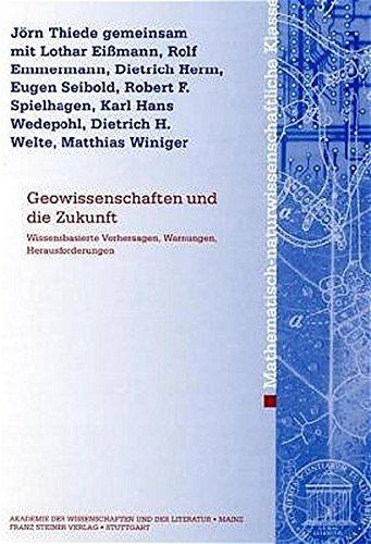 Eißmann, L: Geowissenschaften und die Zukunft: Wissensbasierte Vorhersagen, Warnungen, Herausforderungen. Beitrage Des Interakademischen Symposions ... Klasse (Am-mn))