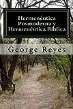 Hermenéutica posmoderna y hermenéutica bíblica: Reflexiones y opciones sobre teoría y método  para la interpretación  y  contextualización de la narrativa bíblica