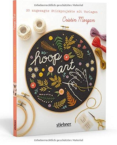 Hoop Art: 20 angesagte Stickprojekte mit Vorlagen