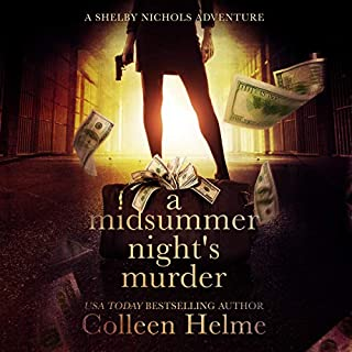 A Midsummer Night's Murder     A Shelby Nichols Mystery Novella, Shelby Nichols Adventure Series              By:                                                                                                                                 Colleen Helme                               Narrated by:                                                                                                                                 Wendy Tremont King                      Length: 2 hrs and 52 mins     5 ratings     Overall 5.0