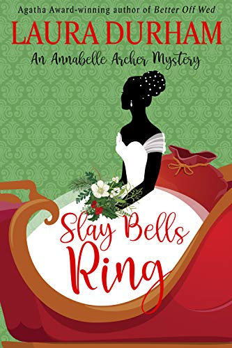 Slay Bells Ring: A humorous holiday cozy mystery novella by [Laura Durham]