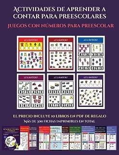 Juegos con números para preescolar (Actividades de aprender a contar para preescolares): Un libro de actividades para aprender a contar para niños en edad preescolar/de infantile. (Spanish Edition)