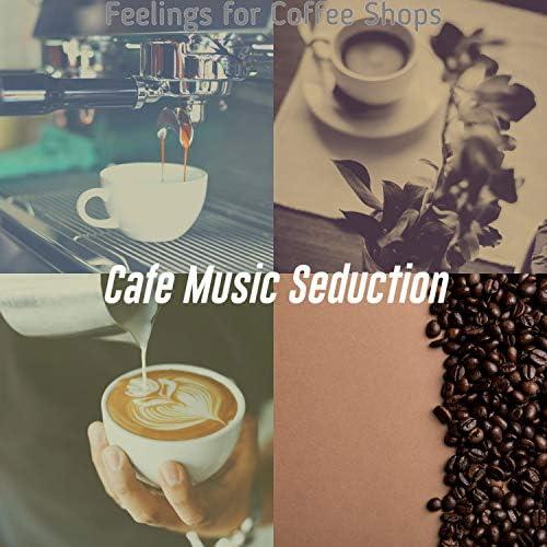 Cafe Music Seduction