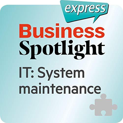 Business Spotlight express - Bereiche: Wortschatz-Training Business-Englisch - IT: Systempflege audiobook cover art
