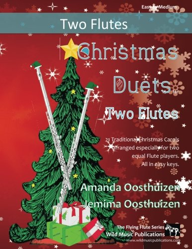 Christmas Duets for Two Flutes: 21 Traditional Christmas Carols arranged for two equal flutes of intermediate standard