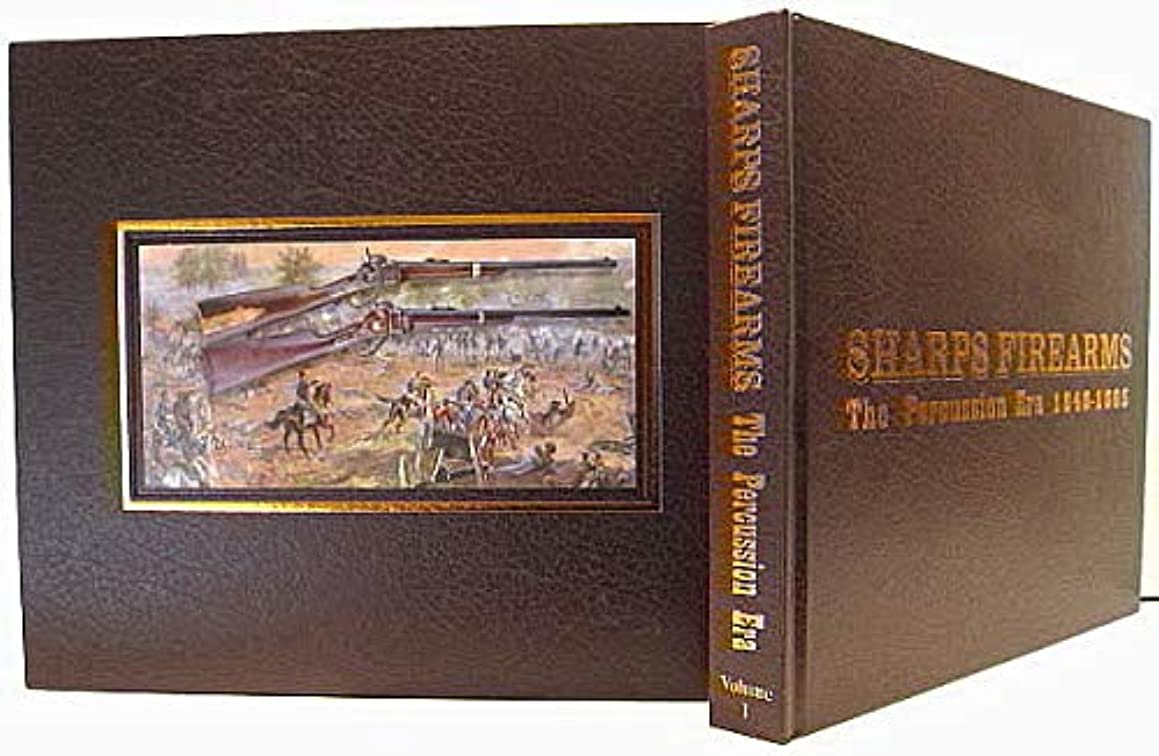 Sharps Firearms, The Percussion Era 1848-1865, Vol. I LIMITED SLIP-CASED EDITION