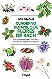 Cuaderno Botanico De Las Flores De Bach (SALUD) - 9788491180579